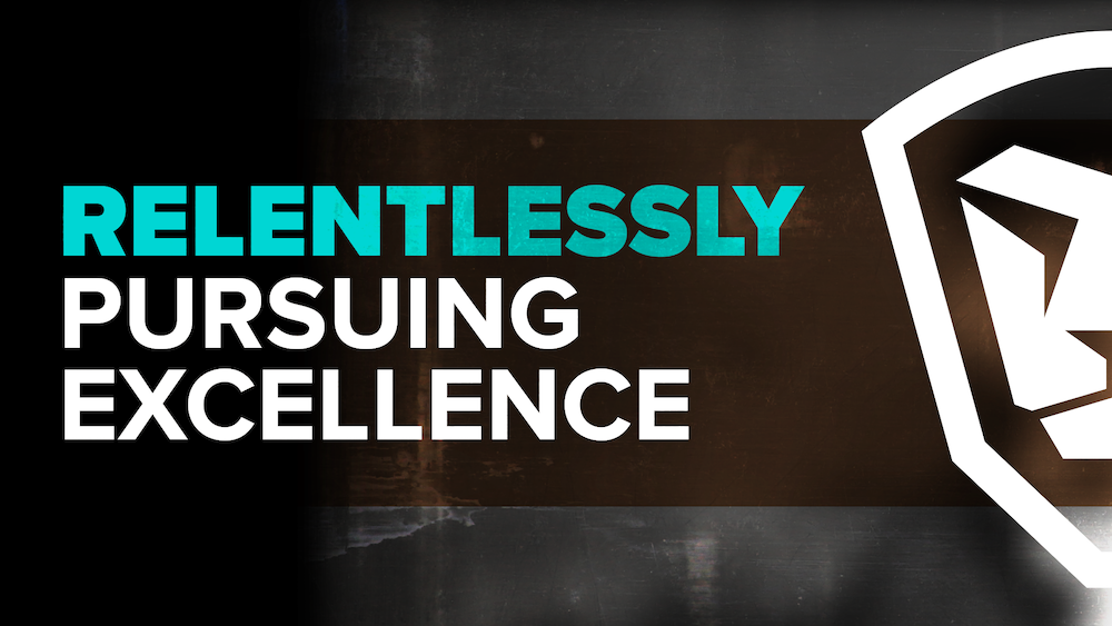Relentlessly Pursuing excellence